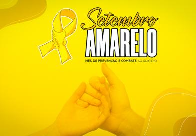 Setembro Amarelo   Apoiamos a campanha de valor à vida e prevenção do suicídio